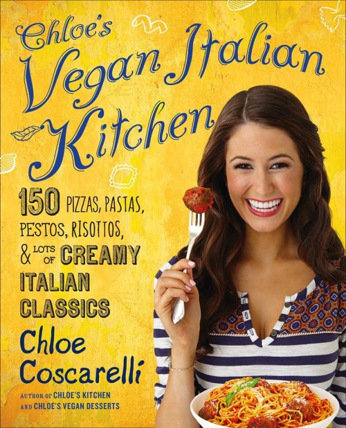 Cookbook Spotlight – Chloe's Vegan Italian Kitchen – Pizzas, Pastas, Pestos, Risottos & More