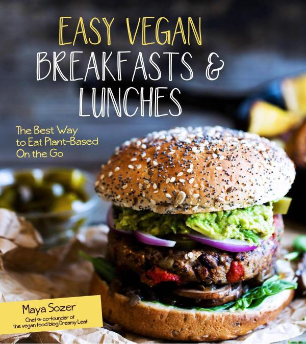 Cookbook Spotlight – Easy Vegan Breakfasts & Lunches: The Best Way to Eat Plant-Based On the Go
